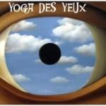 Dix astuces du yoga des yeux pour améliorer la vue