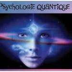 La psychologie quantique, une approche pour réaliser notre état unité